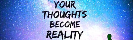 MAKING YOUR THOUGHTS BECOME REALITY